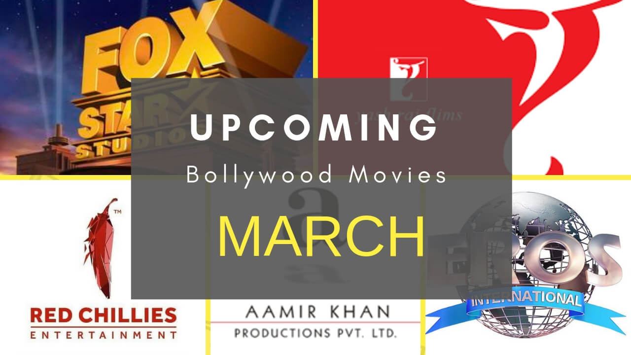 Upcoming Bollywood Hindi Movies in March 2019 - Guru On Time