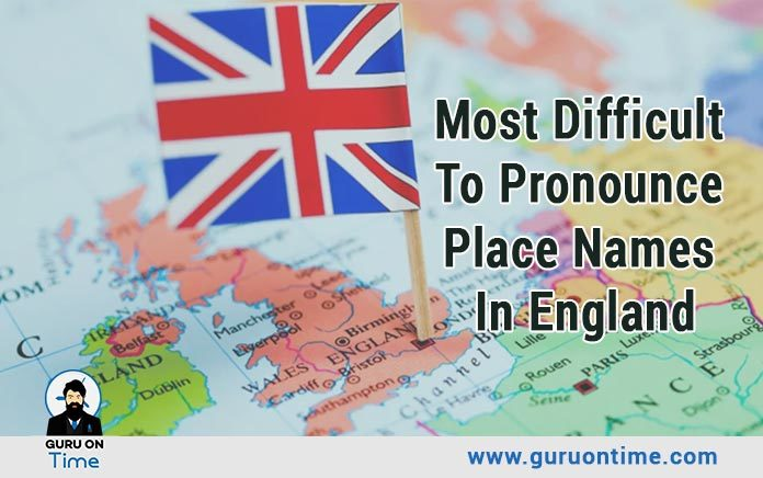 Most Difficult To Pronounce Place Names in England UK