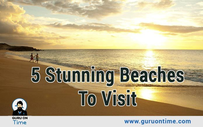 Stunning Beaches To Visit