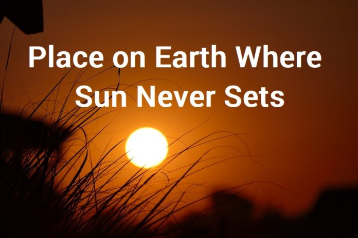 Place on Earth Where the Sun Never Sets