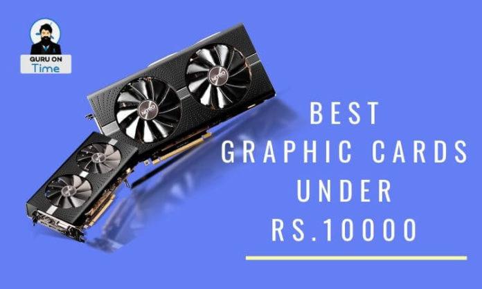 best-graphics-card-under-10000